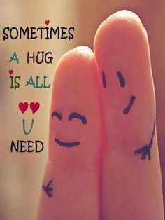 """If we are lonely, all we need is someone to comfort and hug us. Lets give HUG to all our Friends and Love-ones to comfort them. Hug Quotes, Words Quotes, Sayings, Quotable Quotes, Heart Touching Love Quotes, True Love Quotes, Love Images, Love Pictures, Hd Images"