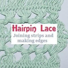 Hairpin Lace: Joining strips and making edges