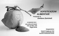SOFISTICAZIONI ALIMENTARI in mostra alla galleria De' Bonis