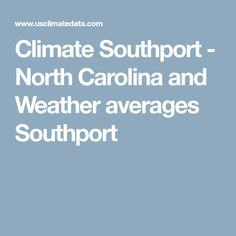 Climate Southport - North Carolina and Weather averages Southport