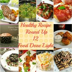 Healthy Recipe Round Up 12 Food Done Light #healthyrecipes