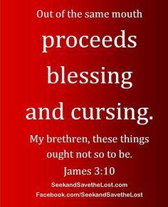 AMEN!!! James 3:10