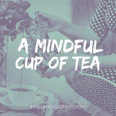 A mindful cup of tea
