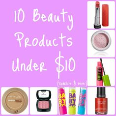 Budget Beauty: 10 Products Under $10 | sparkle & mine--an AH-mazing beauty blog I recently discovered. Check it out, this girls incredible and def knows everything you need to know about beauty :)