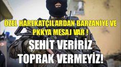 Özel Harekatçılardan Barzani ve Pkkya Net Mesaj! | Onları Bekliyoruz!