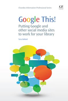 Putting Google and other social media sites to use for your library!