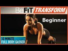BeFiT Transform: 10 Min Full Body Gasser Workout- Beginner Level - YouTube