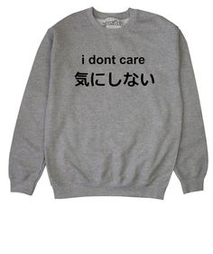 i dont care japanese text symbols Sweatshirt by REDRESSEDco