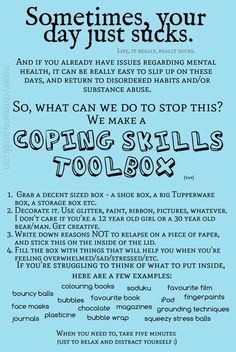 """Coping Skills Toolbox"" - This is a great idea for anyone. I could make a sunshine-y box full of all yellow stuff or just things in general to cheer someone up when they're feeling down. : )"