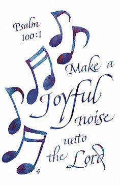 Psalm 100  Make a Joyful noise