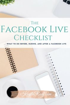 The Facebook Live Checklist-What to do BEFORE, DURING, and AFTER a Facebook Live. Awesome tips with a free download too.-KaylaRoof.com
