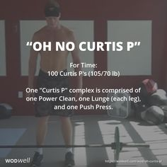 """Oh No Curtis P"" WOD - For Time: 100 Curtis P's lb); One ""Curtis P"" complex is comprised of one Power Clean, one Lunge (each leg), and one Push Press. Fitness Blender Cardio, Ace Fitness, Nerd Fitness, Fat Burning Cardio Workout, Wod Workout, Workout Ideas, Workout Plans, Crossfit Workouts At Home, Crossfit Forum"