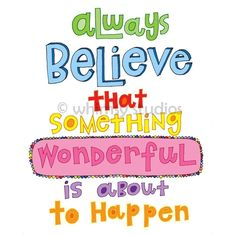 DesertRose:::always believe quote