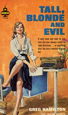 "Tall, Blonde and Evil (Midwood F366) 1964. Greg Hamilton. Cover art by Paul Rader. First printing. ""It only took one look to see that she was always ready to take dictation…or anything else the boss..."