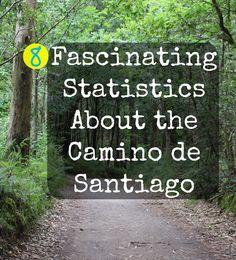 8 Fascinating Statistics About the #CaminodeSantiago in #Spain