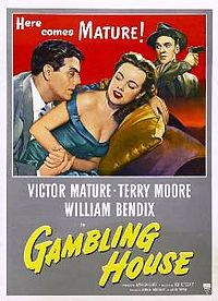 Gambling House. Victor Mature, Terry Moore, William Bendix, Cleo Moore. Directed by Ted Tetzlaff. 1950