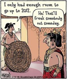 Love this!!!! Pizaro is such a great comic, and I remember when everyone was completely freaking out about the Mayan Calendar and The Rapture!!