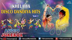 Navratri Special : Khelaiya Disco Dandiya Hits Vol. 1 || Best Garba Song...