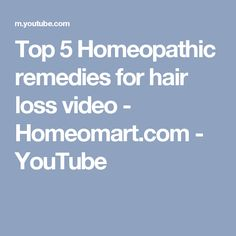 Top 5 Homeopathic remedies for hair loss video - Homeomart.com - YouTube