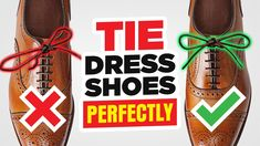 Stop Tying Your Shoes WRONG! (How To Correctly Tie Dress Shoes In 1 Minute)