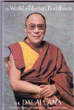 The World of Tibetan Buddhism by HH the Dalai Lama