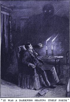 """""""It was a darkness shaping itself forth,"""" fromThe Haunted and the Haunters by Edward Bulwer Lytton, 1859."""