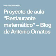 """Proyecto de aula  """"Restaurante matemático"""" – Blog de Antonio Omatos"""