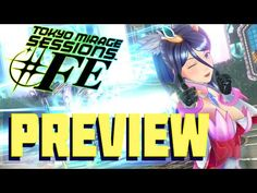 Tokyo Mirage Sessions FE Preview Pax East (Direct Feed)