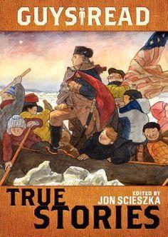 """Guys Read: True Stories"" by Jon Scieszka"