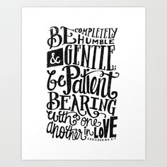 Buy BE GENTLE BE PATIENT by Matthew Taylor Wilson as a high quality Art Print. Worldwide shipping available at Society6.com. Just one of millions of…