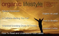 Organic Lifestyle Magazine, is about alternative health, good food, and healing the body natural way