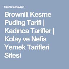 Brownili Kesme Puding Tarifi | Kadınca Tarifler | Kolay ve Nefis Yemek Tarifleri Sitesi