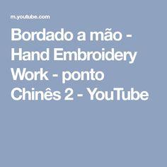 Bordado a mão - Hand Embroidery Work - ponto Chinês 2 - YouTube