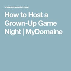 How to Host a Grown-Up Game Night | MyDomaine