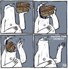 #eat, #misery, #sad, #Sandwich, #Tautologies, #tautologist, #tautologos, #ταυτολόγος