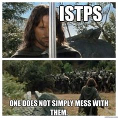 one does not simply mess with us. Istp Personality, Myers Briggs Personality Types, Mbti Functions, Personal Values, Zodiac Personalities, Istj, Type I, Jokes, Funny Memes