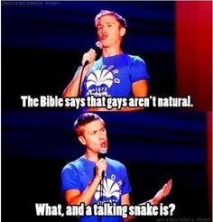 Bible, says that gays arent natural, talking snake is, russell howard Funny Shit, Funny New, Hilarious, Funny Stuff, Funny Things, Random Stuff, Lmfao Funny, Random Things, Russell Howard