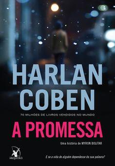 Em Fevereiro | A Promessa, de Harlan Coben - Cantinho da Leitura