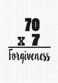 Christian Svg - Svg files - 70 x 7 equals forgiveness design for tshirt, zip folder includes (svg, dxf, png, and eps) cutting files by CapeLadyDesigns on Etsy