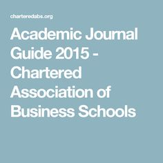 Academic Journal Guide 2015 - Chartered Association of Business Schools Scientific Journal, Peer Review, School S, Business School, Journals, Journal Art, Journal, Diaries, Daily Diary