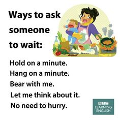 Ways to ask someone to wait D'autres manières de dire en anglais d'attendre English Learning Spoken, English Speaking Skills, Advanced English Vocabulary, English Writing Skills, English Vocabulary Words, Learn English Words, English Language Learning, English Lessons, Teaching English