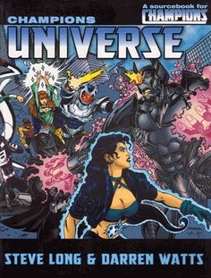 Champions Universe (for HERO System Fifth Edition): One of the most thorough and wide-ranging campaign settings for any superhero RPG.