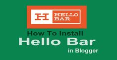 Blogger Me Hello Bar Kaise ADD Kare?