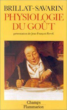 Physiologie du goût: Jean-Anthelme Brillat-Savarin
