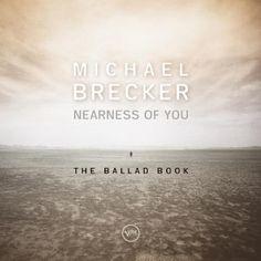 "MICHAEL BRECKER: "" nearness of you - the ballad book ( verve ) personnel: Michael Brecker - Tenor Saxophone Pat Metheny - Guitars Herbie Hancock - Piano Charlie Haden - Bass Jack DeJohnette - Drums James Taylor - Vocal (on tracks 2 & 5) http://www.qobuz.com/fr-fr/album/nearness-of-you-the-ballad-book-michael-brecker/0073145497052"