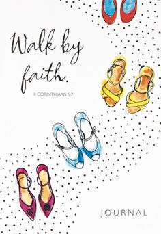 For we walk by faith, not by sight. 2 Corinthians 5:7 <3