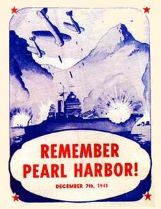 """""""Yesterday, December 7, 1941—a date which will live in infamy—the United States of America was suddenly and deliberately attacked by naval and air forces of the Empire of Japan.""""  FDR"""