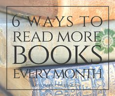 Too many people claim to be too busy to read, but these 6 tips will enable you to read more books each month. Trust me, there is enough time in your day! If you aren't sure where to begin, here are 6 tips that work for me...