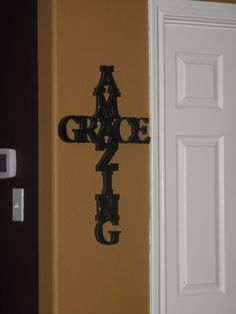 Letters from Hobby Lobby. Put it into a cross. LOVE THIS!!!!!! Amazing Grace