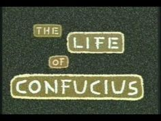 cc cycle 1 wk 9: HISTORY The Life of Confucius (video animation)